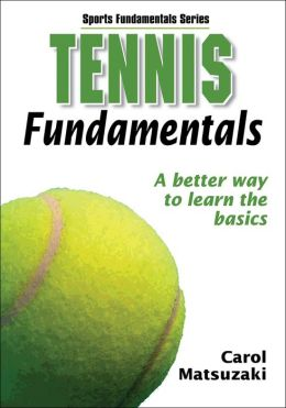 Tennis Fundamentals: A Better Way to Learn the Basics