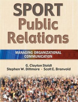 Sport Public Relations: Managing Organizational Communication