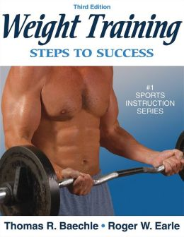 Weight Training: Steps to Success - 3rd Edition: Steps to Success