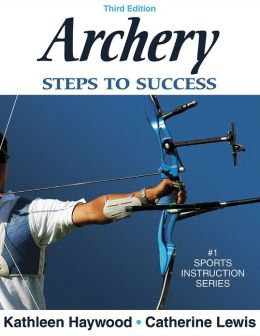Archery: Steps to Success - 3rd Edition: Steps to Success