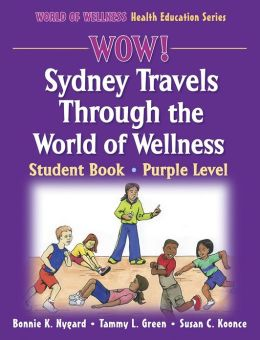 WOW! Sydney Travels Through the World of Wellness-Purple Level-Paper: Student Book