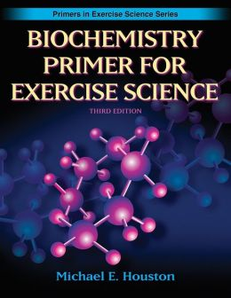 Biochemistry Primer for Exercise Science - 3rd Edition