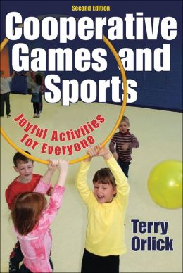 Cooperative Games and Sports-2E:Joyful Activities for Everyone
