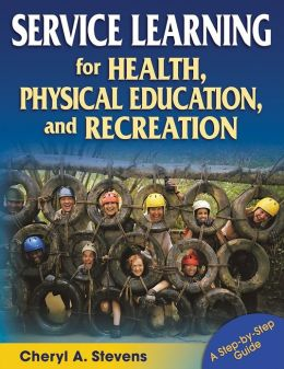 Service Learning for Health, Physical Education, & Recreation: A Step-by-Step Guide