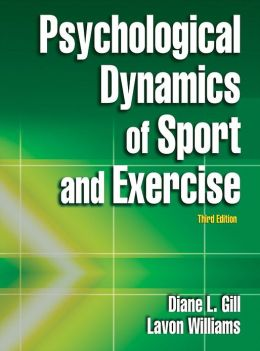 Psychological Dynamics of Sport and Exercise - 3rd Edition