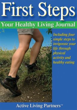 First Steps: Your Healthy Living Journal