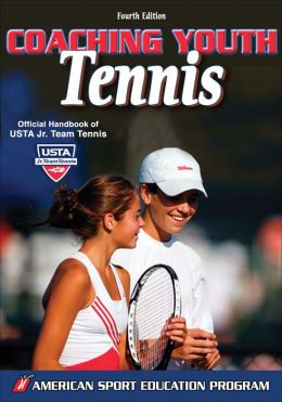 Coaching Youth Tennis - 4th Edition