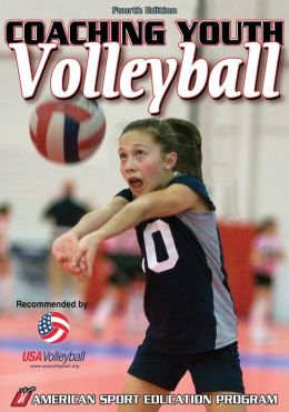 Coaching Youth Volleyball - 4th Edition