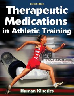 Therapeutic Medications in Athletic Training - 2nd Edition