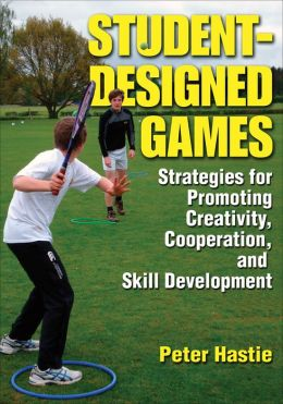 Student-Designed Games: Strategies for Promoting Creativity, Cooperaton, and Skill Development
