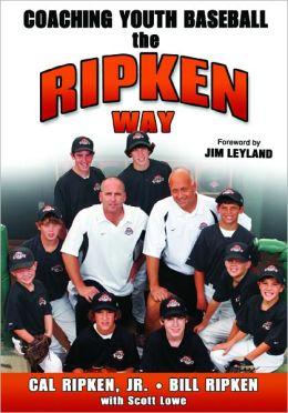 Coaching Youth Baseball the Ripken Way