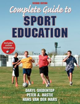Complete Guide to Sport Education-2nd Edition
