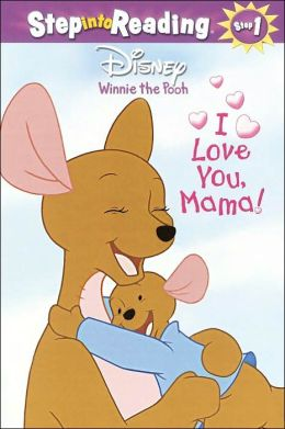 I Love You Mama (Step-Into-Reading, Step 2) RH Disney, Isabel Gaines, Mark Marderosian and Fred Marvin