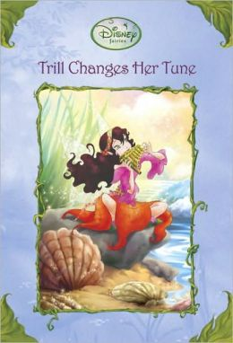 Trill Changes Her Tune (Disney Fairies)