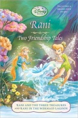 Rani: Two Friendship Tales (Disney Fairies)