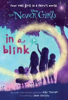 Never Girls #1: In a Blink (Disney Fairies)