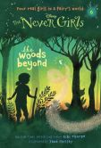 Book Cover Image. Title: Never Girls #6:  The Woods Beyond (Disney: The Never Girls), Author: Kiki Thorpe