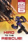 Book Cover Image. Title: Hiro to the Rescue! (Disney Big Hero 6), Author: Victoria Saxon