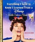 Book Cover Image. Title: Everything I Need to Know I Learned From a Disney Little Golden Book (Disney), Author: Diane Muldrow