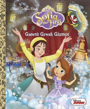 Gwen's Great Gizmos (Disney Junior: Sofia the First)