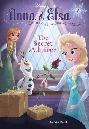 Anna & Elsa #7: The Secret Admirer (Disney Frozen)