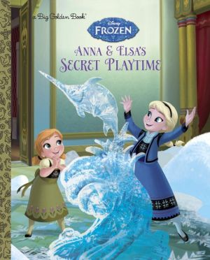 Anna and Elsa's Secret Playtime (Disney Frozen)