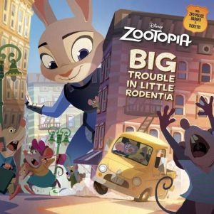 Big Trouble in Little Rodentia (Disney Zootopia)