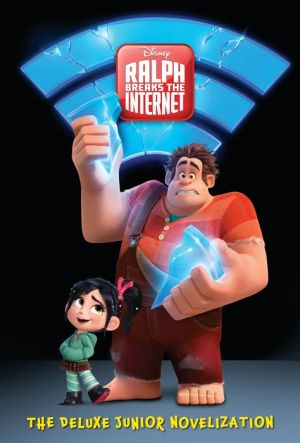 Book Ralph Breaks the Internet: The Deluxe Junior Novelization (Disney Wreck-It Ralph 2)