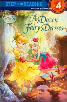 Disney Fairies: A Dozen Fairy Dresses (Step into Reading Book Series: A Step 4 Book)
