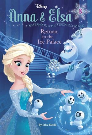 Anna & Elsa #8: Return to the Ice Palace (Disney Frozen)