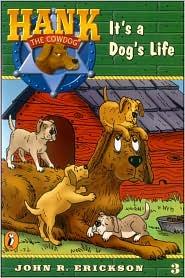 It's a Dog's Life (Hank the Cowdog Series #3)
