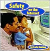 Safety on the Internet (Safety First Series)