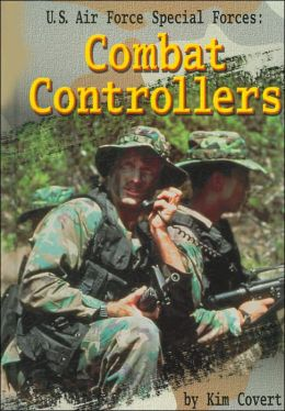 U.S. Air Force Special Forces: Combat Controllers (Warfare and Weapons Series)