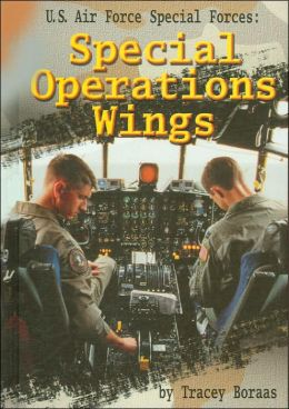 U.S. Air Force Special Forces: Special Operations Wings (Warfare and Weapons Series)