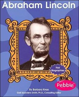 First Biographies: Abraham Lincoln