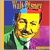 Walt Disney: A Photo-Illustrated Biography (Photo-Illustrated Biographies Series)