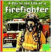 A Day in the Life of a Firefighter (First Facts Community Helpers at Work Series)