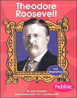 First Biographies: Theodore Roosevelt