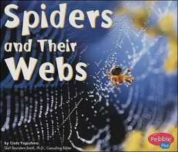 Spiders and Their Webs (Animal Homes Series)