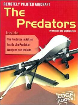 War Machines: Remotely Piloted Aircraft: The Predators