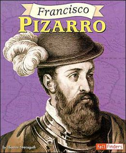 Fact Finders Biographies: Francisco Pizarro
