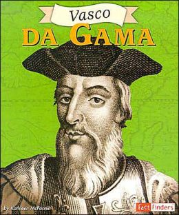 Fact Finders Biographies: Vasco Da Gama