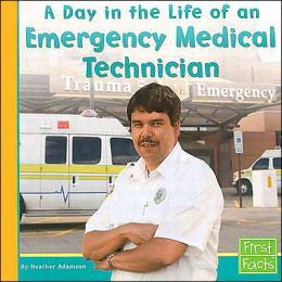 A Day in the Life of an Emergency Medical Technician (Community Helpers at Work Series)