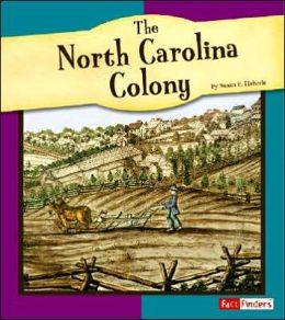 The North Carolina Colony (American Colonies Series)