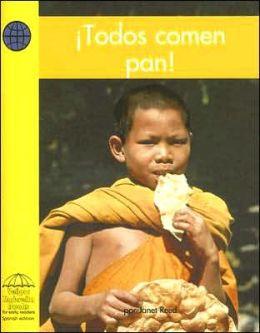 Todos Comen Pan! (Everyone Eats Bread!)