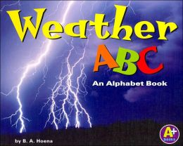 Weather ABC: An Alphabet Book (A+ Alphabet Books Series)