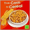 From Corn to Cereal