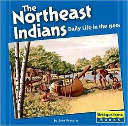 The Northeast Indians: Daily Life in The 1500s
