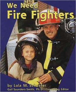 We Need Fire Fighters