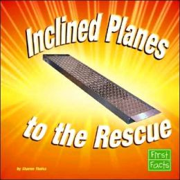 Inclined Planes to the Rescue